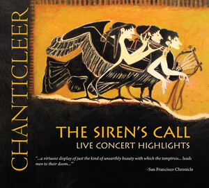 The Siren's Call: Chanticleer sing Palestrina, Grieg, Bates, etc.