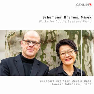 Schumann, Brahms and Mišek: Works for Double Bass and Piano