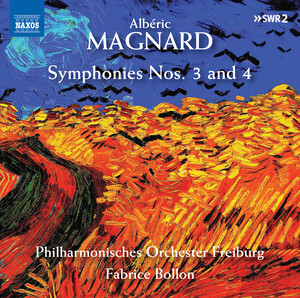 Magnard: Symphonies No.3 and 4