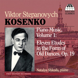 Viktor Stepanovych Kosenko: Eleven Etudes in the Form of Old Dances, Op.19