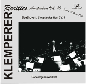 Klemperer Rarities: Amsterdam, Vol.10; Beethoven: Symphonies No.6 and 7