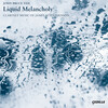 Liquid Melancholy: Clarinet Music of James M Stephenson