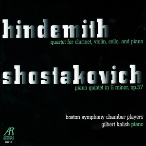 Paul Hindemith: Quartet for clarinet, violin, cello, and piano; Dmitry Shostakovich: Piano quintet in F minor, Op. 57