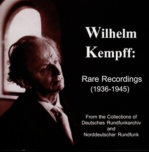 Wilhelm Kempff: Rare Recordings; Works by Mozart, Beethoven, Chopin, etc.