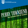 No Suggestion of Silence: Works by Perry Townsend
