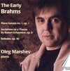 Brahms, J.: Piano Sonata No. 1 / 16 Variations in F-Sharp Minor On A Theme by R. Schumann / 4 Ballades (The Early Brahms)