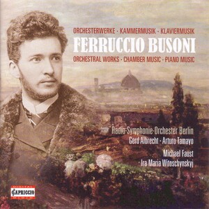 Busoni, F.: Orchestral, Chamber and Piano Music