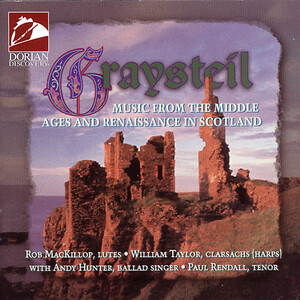 Graysteil (Music from the Middle Ages and Renaissance in Scotland)