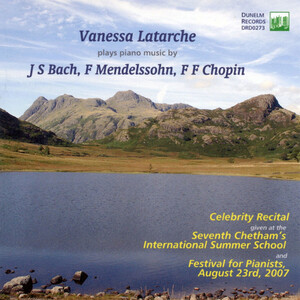 Vanessa Latarche Plays Piano Music by Bach, Mendelssohn and Chopin