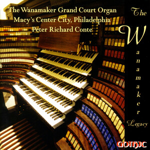 The Wanamaker Legacy: Organ Works by Vierne, Bach, Dupre, etc.