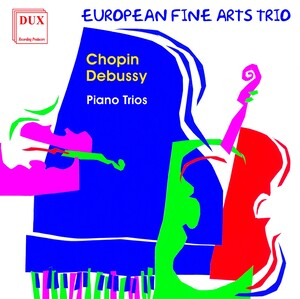 Chopin and Debussy: Piano Trios