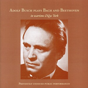 Adolf Busch Plays Bach and Beethoven