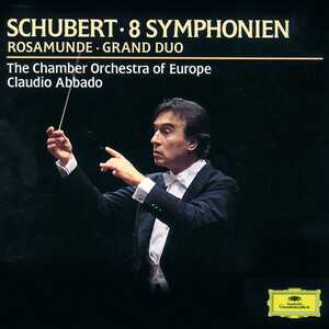 Schubert: 8 Symphonien; Rosamunde; Grand Duo