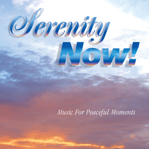 Serenity Now!; Works by Fauré, Bach, Saint-Saëns, etc.