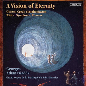 A Vision of Eternity: Organ Works by Olsson and Widor