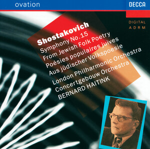 Shostakovich: Symphony No.15; From Jewish Folk Poetry