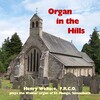 Organ in the Hills: Works by Bach, Sweelinck, Froberger, etc.