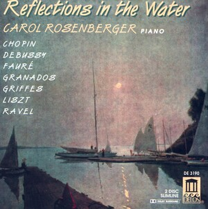 Reflections on the Water: Piano Works by Lizst, Ravel, Debussy, etc.