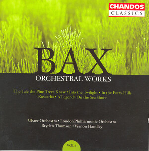 Bax: Orchestral Works, Vol. 4
