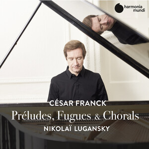 Franck: Préludes, Fugues and Chorals