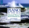 Piano by the Sea: Classical 'Water' Masterpieces by Ravel, Debussy, etc.