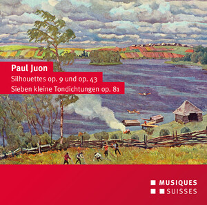 Juon: Silhouettes, Op.9 and 43 and 7 Little Tone Poems, Op.81