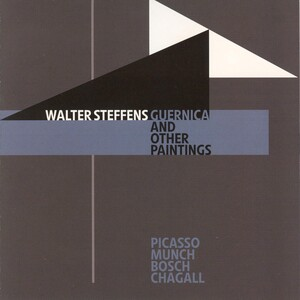 Walter Steffens: Guernica and Other Paintings