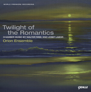 Walter Rabl & Josef Labor: Twilight of the Romantics