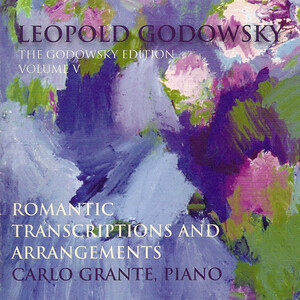 Godowsky Edition (The), Vol.5: Romantic Transcriptions and Arrangements: Works by Weber, Godowsky, Schubert, etc.