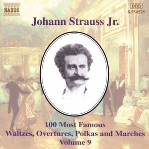 Johann Strauss Jr.: 100 Most Famous Waltzes, Overtures, Polka and Marches, Vol. 9