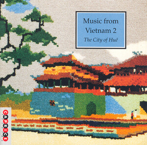 Vietnam Music From Vietnam, Vol.2: The City of Hue