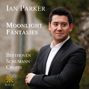 Moonlight Fantasies: Piano Works by Beethoven, Schumann and Chopin