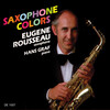 Saxophone Colors: Works by Bach, Debussy, Gershwin, etc.