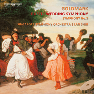 Karl Goldmark: Rustic Wedding Symphony; Symphony No.2
