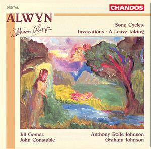 Alwyn: Song Cycles; Leave-Taking; Invocations