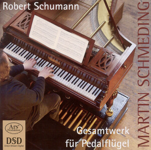 Schumann: Pedal Piano Music: Studies, Op.56; 4 Sketches, Op.58; 6 Fugues On B-A-C-H