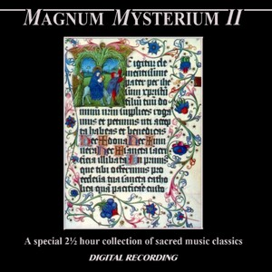 Magnum Mysterium II: A Special 2 ½ Hour Collection of Sacred Music Classics