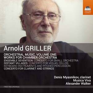 Arnold Griller: Orchestral Music, Vol.1: Works for Chamber Orchestra