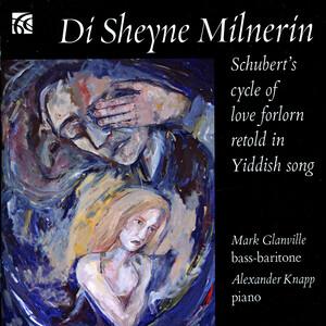 Di Sheyne Milnerin Schuberts Cycle Of Love Forlorn Retold In