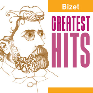 Bizet Greatest Hits