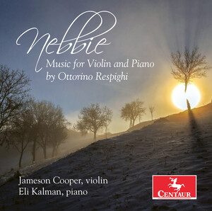 Nebbie: Music for Violin and Piano by Ottorino Respighi