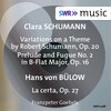 Clara Schumann: Variationen über ein Thema von Robert Schumann and Prelude and Fugue No.2; Bülow: La certa