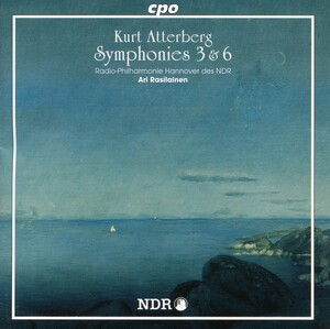 Kurt Atterberg: Symphonies No.3 and 6
