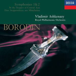 Alexander Borodin: In Central Asia; Symphony No.1in Eb and No.2 in B-