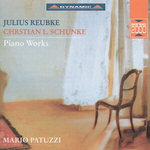 Reubke and Schuncke: Piano Works