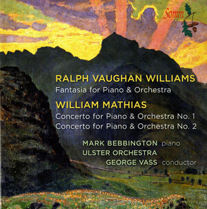 Vaughan Williams: Fantasia; William Mathias: Piano Concert No.1 and 2