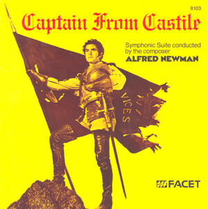 Alfred Newman: The Captain from Castile