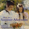 Music for a Summer Afternoon: Favourites for Drifting and Dreaming: Works by Coates, Grainger, Quilter, etc.