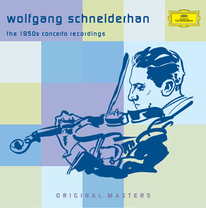Wolfgang Schneiderhan: The 1950s Concerto Recordings