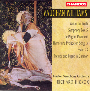 Vaughan Williams: Valiant-for-truth; Symphony No.5; The Pilgrim Pavement; Hymn-tune Prelude on Song 13; Psalm 23